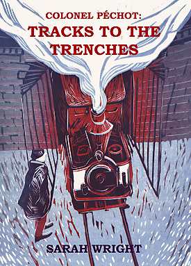 Colonel Péchot: Tracks to the Trenches